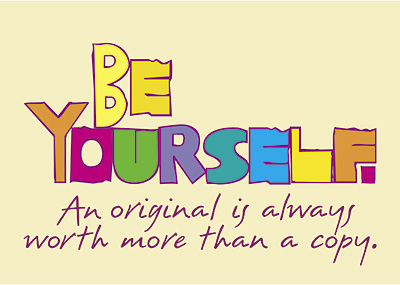 ! Be yourself