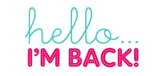 ! I'm back