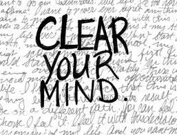 clear your mind