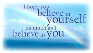 ! i-hope-you-believe-in-yourself