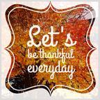 ! 00000 Be-Thankful-Everyday