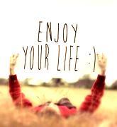 ! 0000000 enjoy life